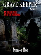 Grave Keeper Series (Books 1-5) by Margaret Marr