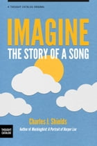 Imagine: The Story of a Song by Charles J. Shields