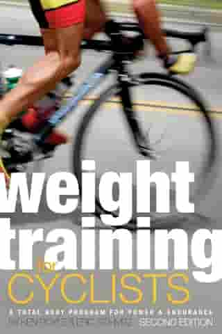 Weight Training for Cyclists: A Total Body Program for Power and Endurance