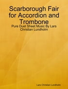 Scarborough Fair for Accordion and Trombone - Pure Duet Sheet Music By Lars Christian Lundholm by Lars Christian Lundholm