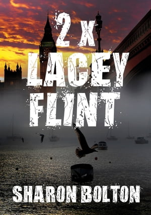 Lacey Flint: Bok 2 & 3 by Sharon Bolton