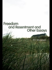 Freedom and Resentment and Other Essays
