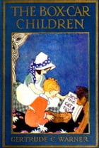 The Box-Car Children (Illustrated) by Gertrude Chandler Warner