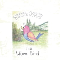 Tedther the Word Bird