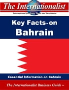 Key Facts on Bahrain: Essential Information on Bahrain by Patrick W. Nee