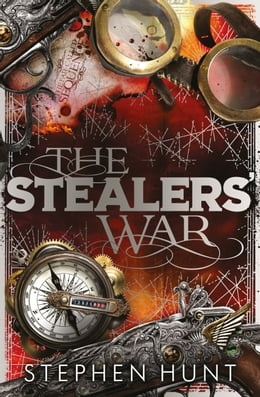 Book The Stealers' War by Stephen Hunt