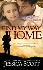 Find My Way Home: A Homefront Novel by Jessica Scott