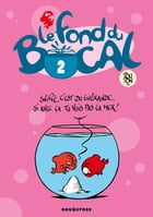 Le Fond du bocal Tome 2 by Nicolas Poupon