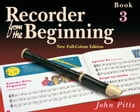 Recorder from the Beginning: Pupil's Book 3 by John Pitts