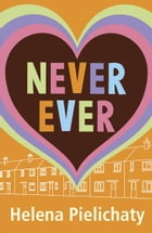 Never Ever by Helena Pielichaty