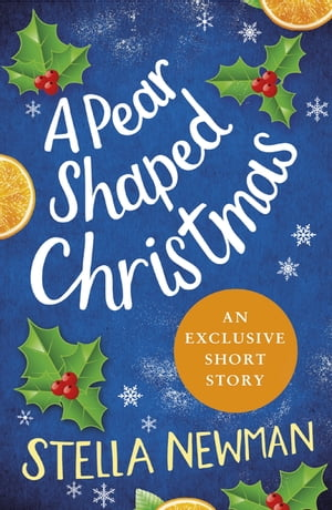 A Pear Shaped Christmas A Stella Newman Novella