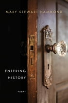 Entering History: Poems