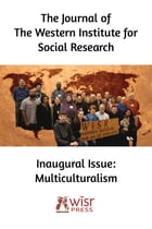 Multiculturalism: Inaugural Issue of the Journal of the Western Institute for Social Research by WISR