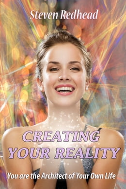 Book Creating Your Reality by Steven Redhead