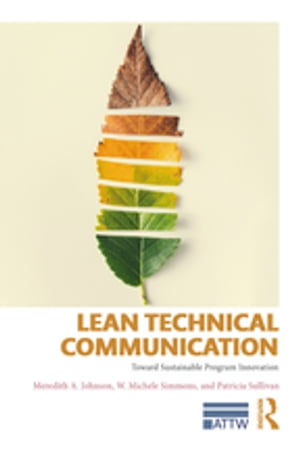 Lean Technical Communication: Toward Sustainable Program Innovation by W. Michele Simmons