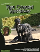 Unser Traumhund: Flat Coated Retriever by Hannah Duhlmayr