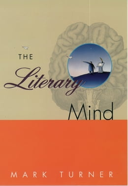 Book The Literary Mind: The Origins of Thought and Language by Mark Turner