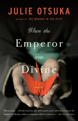 Book When the Emperor Was Divine by Julie Otsuka