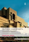 On Frank Lloyd Wright's Concrete Adobe 976e274f-93f2-4a39-975a-023bc2896db0