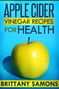 Apple Cider Vinegar Recipes For Health