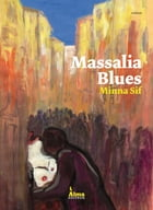 Massalia blues by Minna Sif
