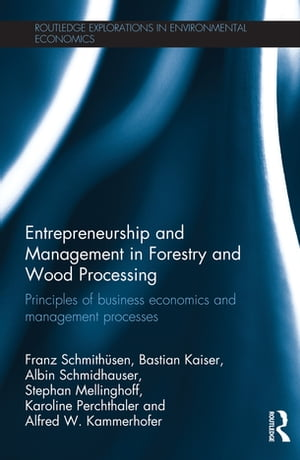 Entrepreneurship and Management in Forestry and Wood Processing Principles of Business Economics and Management Processes