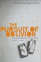 The Pursuit of Oblivion: A Social History of Drugs