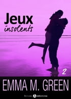 Jeux insolents - Vol. 2 by Emma M. Green
