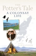 The Potter's Tale: A Colonsay Life by Dion Alexander