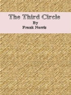 The Third Circle by Frank Norris