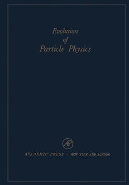 Book Evolution of particle physics: A Volume Dedicated to Eduardo Amaldi in his Sixtieth Birthday by Conversi, M