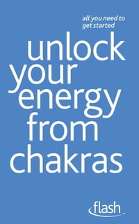 Unlock Your Energy from Chakras: Flash
