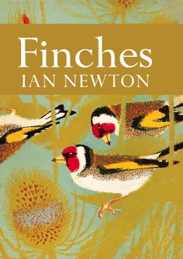 Book Finches (Collins New Naturalist Library, Book 55) by Ian Newton