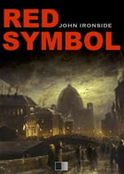 The Red Symbol by John Ironside