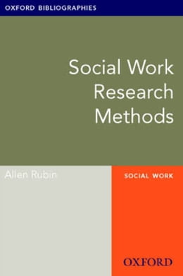 Book Social Work Research Methods: Oxford Bibliographies Online Research Guide by Allen Rubin