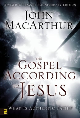 Book The Gospel According to Jesus: What Is Authentic Faith? by John F. MacArthur