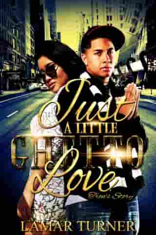 Just a Little Ghetto Love: Tron's Story (revised) by Lamar Turner