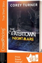 The Watertown Nightmare by corey turner