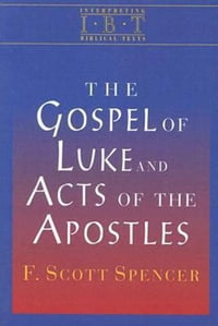 The Gospel of Luke and Acts of the Apostles: Interpreting Biblical Texts Series