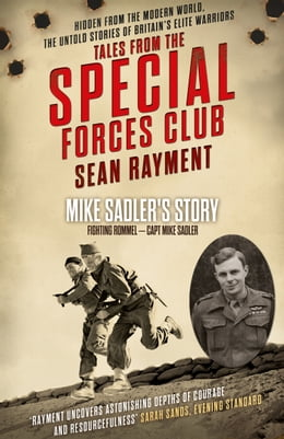 Book Fighting Rommel: Captain Mike Sadler (Tales from the Special Forces Shorts, Book 1) by Sean Rayment