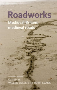 Roadworks: Medieval Britain, medieval roads