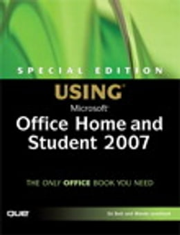 Book Special Edition Using Microsoft Office Home and Student 2007 by Ed Bott