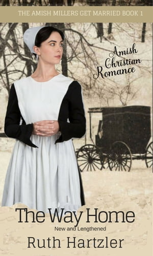 The Way Home: New and Lengthened (Amish Christian Romance)