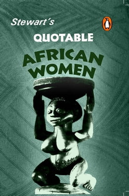 Book Stewart's Quotable African Women by Julia Stewart