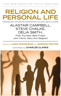 Book Religion and Personal Life: Debating ethics and faith with leading thinkers and public figures by Linda Woodhead