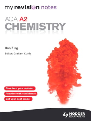 My Revision Notes: AQA A2 Chemistry ePub