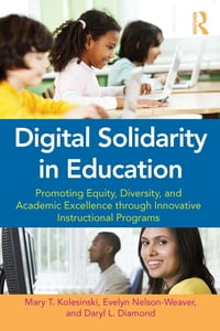 Digital Solidarity in Education: Promoting Equity, Diversity, and Academic Excellence through…