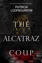 The Alcatraz Coup by Patricia Loofbourrow