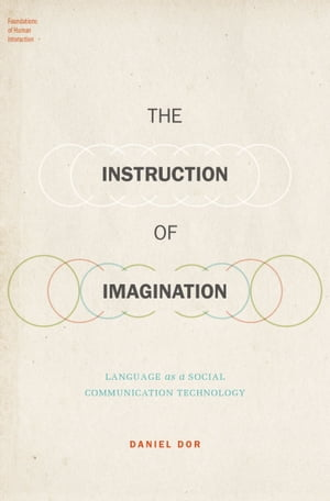 The Instruction of Imagination Language as a Social Communication Technology