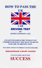 How To Pass The UK Car Driving Test by Jeffrey Hammond